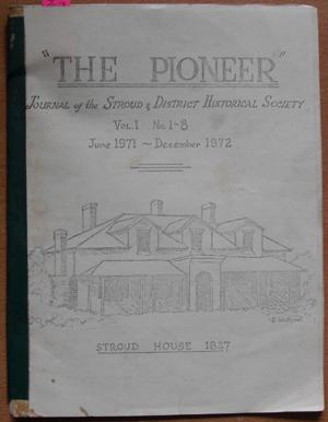 Pioneer, The: Journal of the Stroud and District Historical Society (Vol 1, No 1-8, Jun 1971-Dec ...
