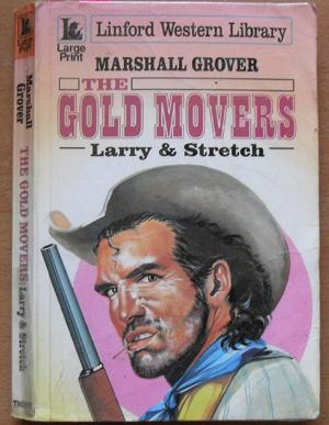 Gold Movers, The - Larry & Stretch: Linford Western Library (Large Print)