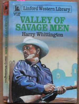 Valley of Savage Men: Linford Western Library (Large Print)