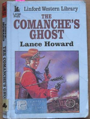 Comanche's Ghost, The: Linford Western Library (Large Print)