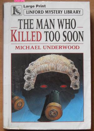 Man Who Killed Too Soon, The: Linford Mystery Library (Large Print)