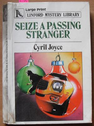 Seize a Passing Stranger: Linford Mystery Library (Large Print)