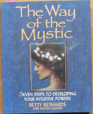 Way of the Mystic, The: Seven Steps to Developing Your Intuitive Powers