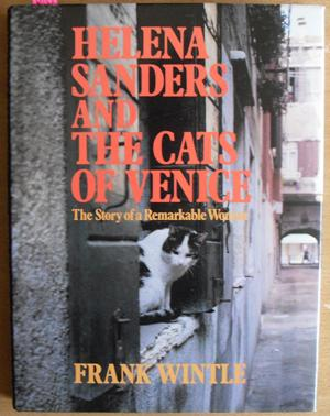 Helena Sanders and the Cats of Venice: The Story of a Remarkable Woman