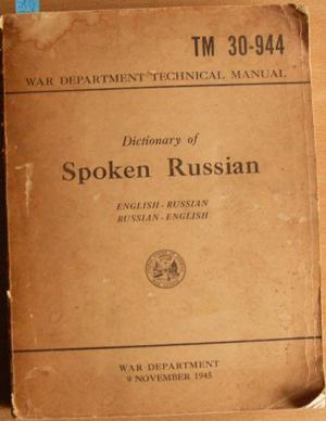 War Department Technical Manual TM 30-944: Dictionary of Spoken Russian (English-Russian, ...