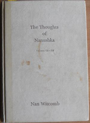 Thoughts of Nanushka, The: Volumes VII-XII