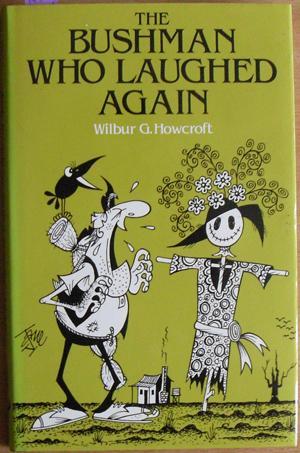 Bushman Who Laughed Again, The: Howcroft, Wilbur G.