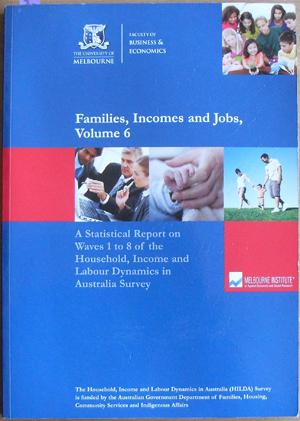 Families, Incomes and Jobs, Volume 6: A Statistical Report on Waves 1 to 8 of the Household, Inco...