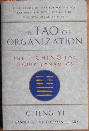 Tao of Organization, The: The I Ching for Group Dynamics