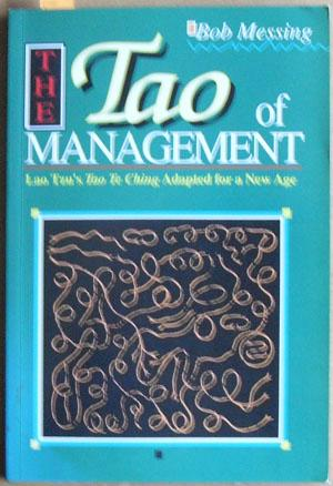 Tao of Management, The: An Age Old Study for New Age Managers