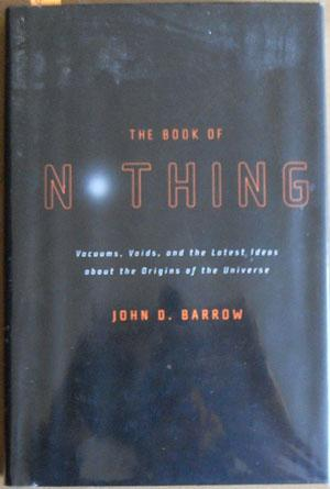 Book of Nothing, The: Vacuums, Voids, and the Latest Ideas About the Origin of the Universe