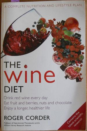 Wine Diet, The: A Complete Nutrition and Lifestyle Plan