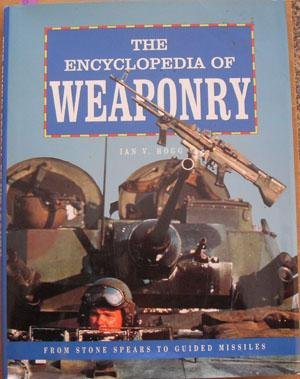 Encyclopedia of Weaponry, The: From Stone Spears to Guided Missiles