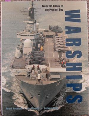 Warships: From the Galley to the Present Day