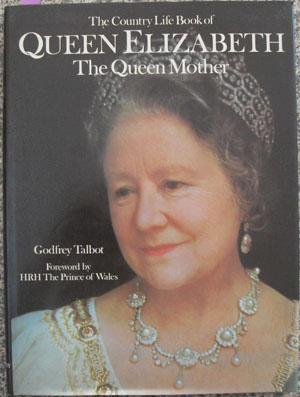 Country Life Book of Queen Elizabeth, The: The Queen Mother