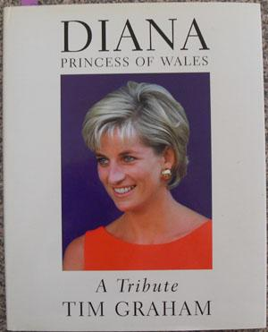 Diana Princess of Wales: A Tribute