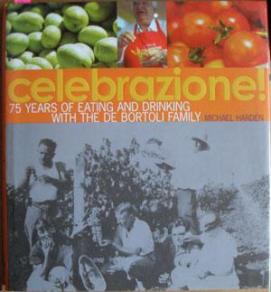 Celebrazione!: 75 Years of Eating and Drinking with the De Bortoli Family