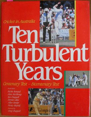 Cricket in Australia: Ten Turbulent Years: Centenary Test- Bicentenary Test