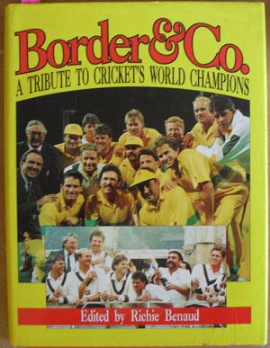 Border & Co.: A Tribute to Cricket's World Champions: Benaud, Richie (ed)