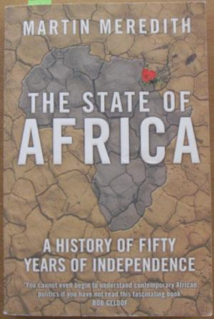 State of Africa, The: A History of Fifty Years of Independence