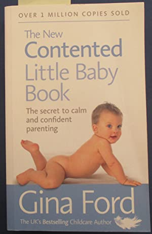 New Contented Little Baby Book, The: The Secret to Calm and Confident Parenting