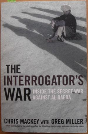 Interrogator's War, The: Inside the Secret War Against Al Qaeda