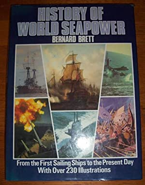 History of World Seapower: From the First Sailing Ships to the Present Day
