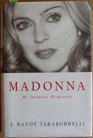 Madonna: An Intimate Biography: Taraborrelli, J. Randy
