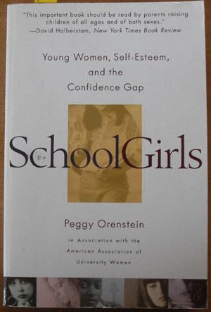 SchoolGirls: Young Women, Self-Esteem, and the Confidence Gap