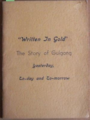 Written in Gold: The Story of Gulgong - Yesterday, Today and Tomorrow