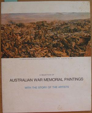 Selection of Australian War Memorial Paintings with the Story of the Artists, A