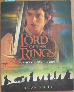 Lord of the Rings Official Movie Guide,: Sibley, Brian