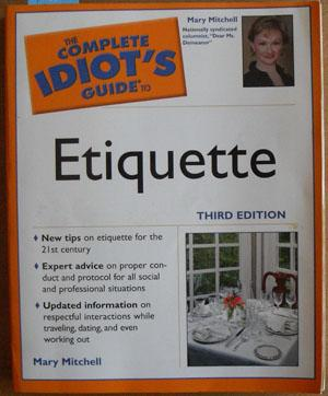 Complete Idiot's Guide to Etiquette, The