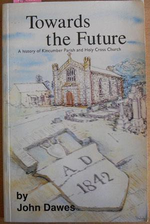Towards the Future: A History of Kincumber Parish and Holy Cross Church (1942-1992)