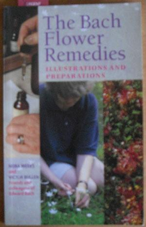 Bach Flower Remedies, The: Illustrations and Preparations