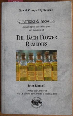 Questions & Answers: Explaining the Basic Principles and Standards of The Bach Flower Remedies
