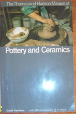 Thames and Hudson Manual of Pottery and Ceramics, The