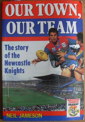 Our Town, Our Team: The Story of the Newcastle Knights