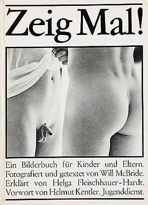 Zeig Mal! Ein Bilderbuch fŸr Kinder und: Fleishhauer-Hardt Helga