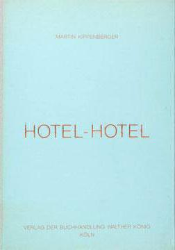 Martin Kippenberger. Hotel-Hotel