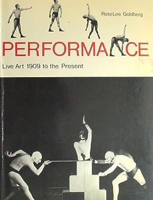 Performance Live Art 1909 to the present: Goldberg RoseLee