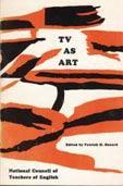 Tv as Art. Some Essays in Criticism: Hazard Patrick D.