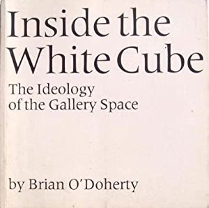 Inside the White Cube.The ideology of the: McEvilley Thomas