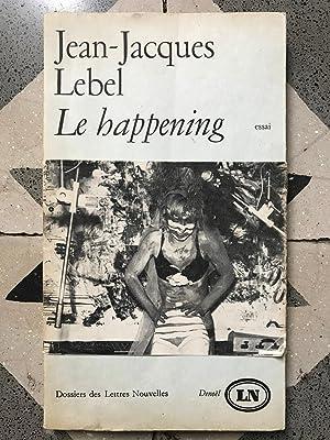 Jean-Jacques Lebel. Le Happening: Lebel Jean-Jacques