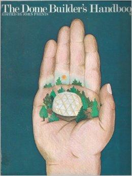 The Dome Builder's Handbook: Prenis John