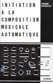 Initation a la composition musicale automatique. Pierre Barbaud