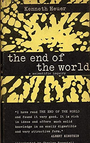 Kenneth Heuer. The end of the world.: Heuer Kenneth