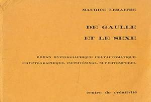 De Gaulle et le sexe. Entree libre. Roman hypergraphique polyautomatique, cryptographique, ...
