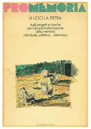 Pro-memoria. Studi, progetti e ricerche per l'uso: Ugo La Pietra