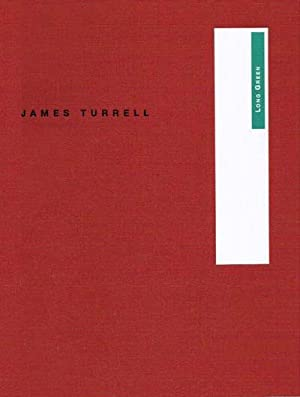 James Turrell - Long Green: Oliver Wick; James
